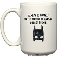 Always Be Yourself Unless You Can Be Batman 15 oz Mug by BeeGeeTees