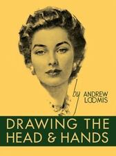 Drawing the Head and Hands by Andrew Loomis (2011, Hardcover, Reprint)