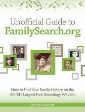 Unofficial Guide to Familysearch.Org: How to Find Your Family History on the Lar