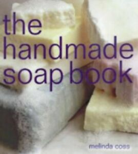 The Handmade Soap Book (The Handmade Series) by Melinda Coss Paperback Book The