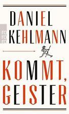 Kommt, Geister von Daniel Kehlmann (2016, Taschenbuch) UNGELESEN