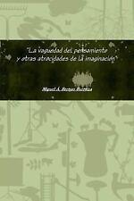 La Vaguedad Del Pensamiento y Otras Atrocidades de la Imaginación (2013,...