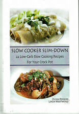 Slow Cooker Slim-Down: 22 Low-Carb Slow Cooking Recipes for Your Crock Pot