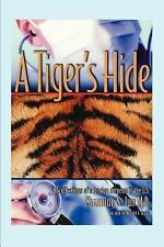 A Tiger's Hide: Recollections of a foreign surgeon in the U.S.