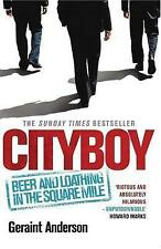 """Cityboy"": Beer and Loathing in the Square Mile, By Geraint Anderson,in Used but"