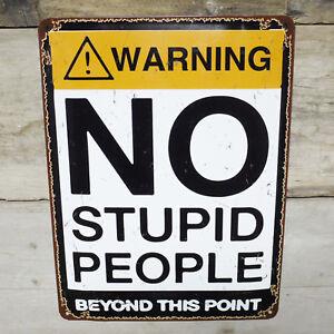 Vintage Warning No Stupid People Tin Metal Pub Bar Garage Wall Sign Large Plaque