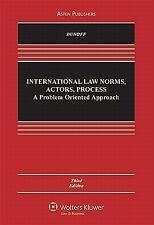 International Law: Norms Actors Process: Problem Approach 3e