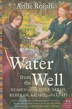 NEW Water from the Well: Women of the Bible: Sarah, Rebekah, Rachel, and Leah