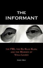 The Informant : The FBI, the Ku Klux Klan, and the Murder of Viola Liu-ExLibrary