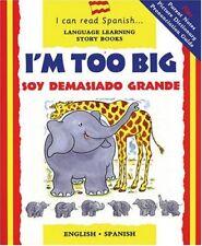 Im Too Big / Soy Demasiado Grande (Spanish and En