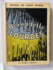 BERNADETTE ET LOURDES 1953 MICHEL DE SAINT PIERRE ILLUSTRE