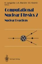 Computational Nuclear Physics 2 : Nuclear Reactions (2011, Paperback)