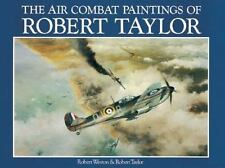 THE AIR COMBAT PAINTINGS OF ROBERT TAYLOR WW2 RAF USAAF LUFTWAFFE IDF FALKLANDS