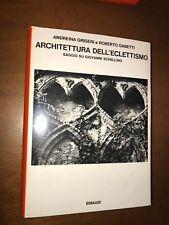 nnn GRISERI, GABETTI - ARCHITETTURA DELL'ECLETTISMO - I SAGGI EINAUDI, 1973