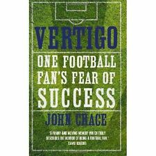 Vertigo: One Football Fan's Fear of Success, New, Crace, John Book