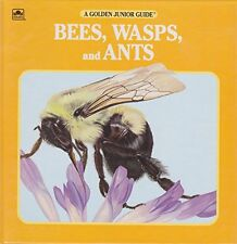 Bees, Wasps and Ants (A Golden Junior Guide)