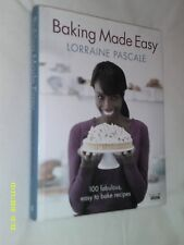 Baking Made Easy by Lorraine Pascale 100 fabulous, easy to bake recipes