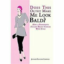 Does This Outfit Make Me Look Bald? : How a Fashionista Fought Breast Cancer...