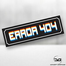 Error 404 Funny Novelty Drift Car JDM Japan Euro DUB Vinyl Decal Slap Sticker