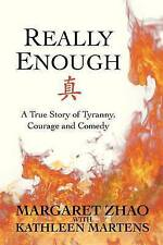 Really Enough: A True Story of Tyranny, Courage and Comedy by Kathleen Martens
