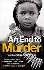 An End To Murder: Human beings have always been cruel, savage and murderous. Is