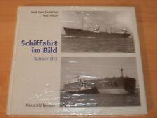 Sammlung Schiffahrt im Bild Tanker II Hardcover!