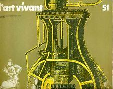 L'ART VIVANT - Juillet/Aout/Septembre 74, N. 51. Un numero manifeste