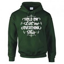 """FUNNY """"HOLD ON, LET ME OVERTHINK THIS"""" HOODIE"""