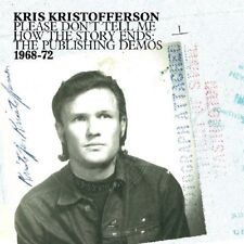 Kris Kristofferson - Please Dont Tell Me How The Story Ends [CD]