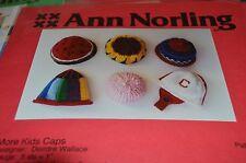 Ann Norling Knitting Pattern More Kids Caps  6m to 2 yr  #30