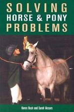 Solving Horse & Pony Problems: How to Keep Your Steed Healthy and Get the Most f