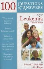 100 Questions and Answers about Leukemia by Edward D. Ball and Alex Kagan (2012,