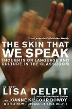 The Skin That We Speak : Thoughts on Language and Culture in the Classroom by...