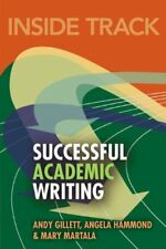 Inside Track to Successful Academic Writing by Andy Gillett, Angela Hammond, Mar