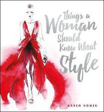 Les choses Une femme doit savoir sur le style, Karen Homer, New Book