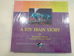 A Toy Train Story: The Remarkable History of M.T.H. Electric Trains Illustrated
