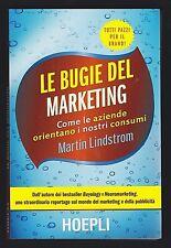 LE BUGIE DEL MARKETING - MARTIN LINDSTROM - HOEPLI 2016 [C-202]