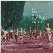 BILL FRISELL   CD  HAVE A LITTLE FAITH