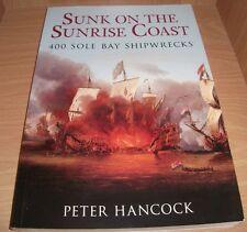 Sunk on The Sunrise Coast: 400 Sole Bay Shipwrecks...VG Paperback..2009...