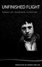 Unfinished Flight: Selected Songs Of Vladimir Vysotsky
