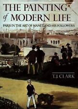 The Painting of Modern Life: Paris in the Art of Manet and His Followers Clark,