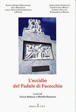 Stragi naziste 1944: L'ECCIDIO DEL PADULE DI FUCECCHIO