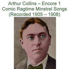 Arthur Collins – Encore 1  Comic Ragtime Minstrel Songs (1905-1908) - New CD