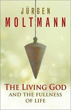 NEW - The Living God and the Fullness of Life by Moltmann, Jurgen
