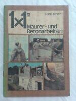 1x1 Mauer- und Betonarbeiten von Harry Beyer, DDR 1989, Fachbuch Hobby