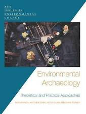 Environmental Archaeology: Theoretical and Practical Approaches by Chris Turney,