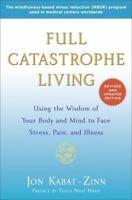 Full Catastrophe Living(Revised Edi.): Using the Wisdom of Your Body(0345536932)