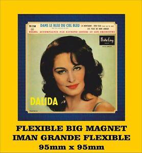 Dalida - Dans le bleu du ciel bleu FLEXIBLE BIG MAGNET IMÁN GRANDE AIMANT