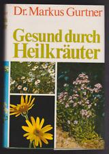 Markus Gurtner: Gesund durch Heilkräuter 503 Seiten
