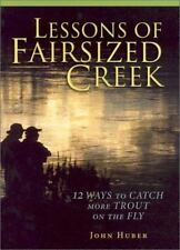 Lessons of Fairsized Creek: 12 Ways to Catch More Trout on the Fly